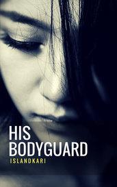 His Bodyguard by Islandkari