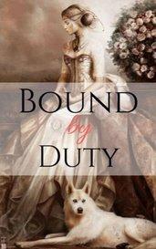 Bound by Duty by Sam I Am