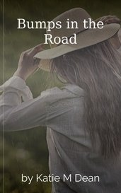 Bumps in the Road by Katie M Dean