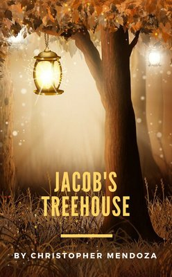 Jacob's Treehouse by Christopher Mendoza