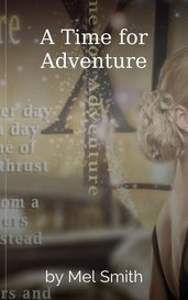 A Time for Adventure by Mel Smith