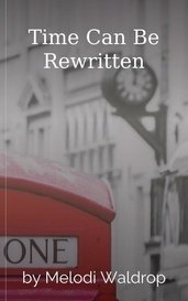 Time Can Be Rewritten by Melodi Waldrop