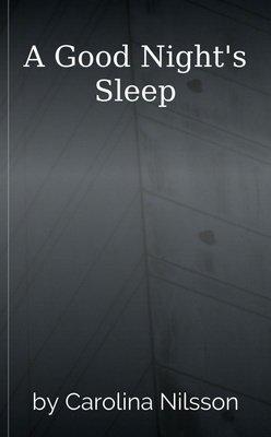A Good Night's Sleep by Carolina Nilsson