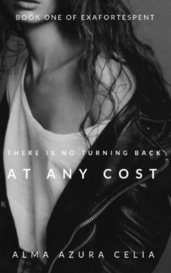 At Any Cost   Book One of Exafortespent by Alma Azura Celia