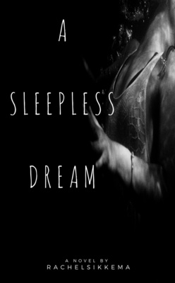 A Sleepless Dream by RachelSikkema
