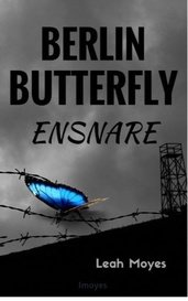 Berlin Butterfly- Ensnare by lmoyes