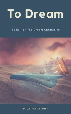 Colorless (To Dream): Book 1 of The Dream Chronicles by Catherine Kopf