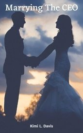 Marrying The CEO by Kimi L. Davis