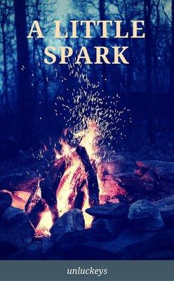 A Little Spark by unluckeys