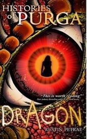 Dragon (A Histories of Purga Novel) by Rustin Petrae