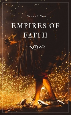 Empires Of Faith by Desert_Son