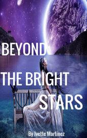 Beyond the Bright Stars by Karla Ivette Martinez