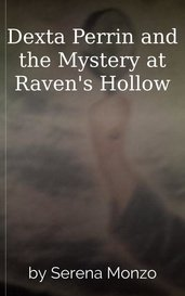Dexta Perrin and the Mystery at Raven's Hollow by Serena Monzo