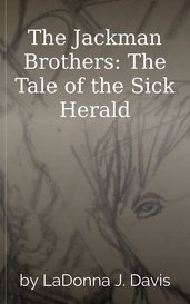 The Jackman Brothers:  The Tale of the Sick Herald by LaDonna J. Davis