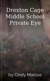 Drexton Cage Middle School Private Eye by Cindy Marcus