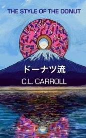 The Style of the Donut by C.L. Carroll