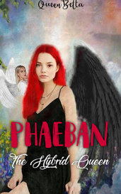 Phaeban: The Hybrid Queen by QUEEN BETTA