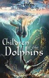 Children of the Dolphins by Iris Velez