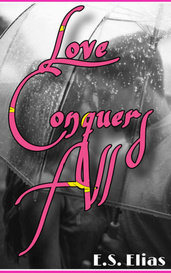 Love Conquers All by E.S. Elias