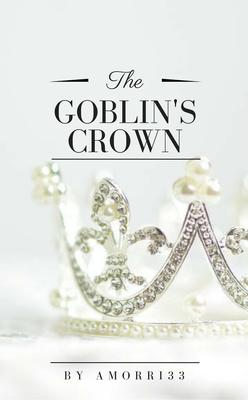The Goblin's Crown by AMorri33