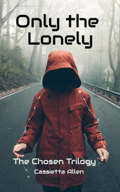 Only the Lonely  by Cassietta Allen