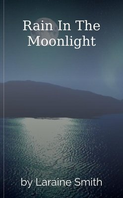 Rain In The Moonlight by Laraine Smith