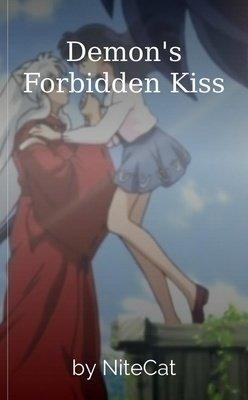 Demon's Forbidden Kiss by NiteCatAuthor