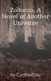 Zollocco; A Novel of Another Universe by CynthiaClay