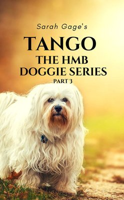 TANGO - Part 3 of the HMB Doggie Series by Sarah Gage Weber