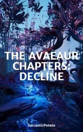 THE AVAEAUR CHAPTERS: DECLINE by SarcasticPotato
