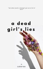 a dead girl's lies by cateroo