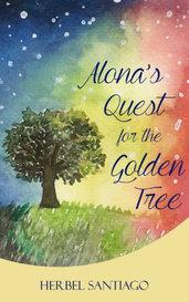 Alona's Quest for the Golden Tree by Herbel Santiago