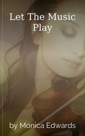Let The Music Play by Monica Edwards