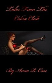 Tales From The Cobra Club  by Anna R. Case