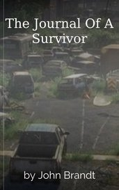 The Journal Of A Survivor by John Brandt
