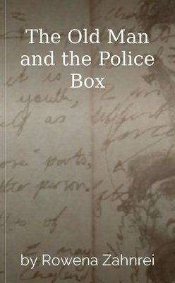 The Old Man and the Police Box by Rowena Zahnrei