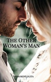 The Other Woman's Man by UnbrokenLolita