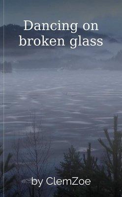 Dancing on broken glass by ClemZoe