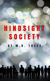 Hindsight Society by M.R. Treez