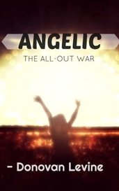 Angelic: Season 3 - The All Out War by Donovan Levine