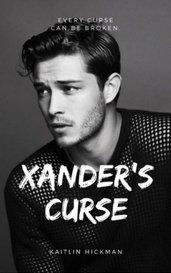Xander's Curse (A Cursed Novel) by katherinehickman