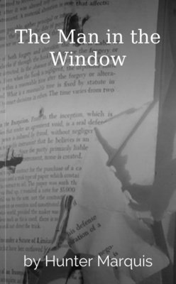 The Man in the Window by Hunter Marquis