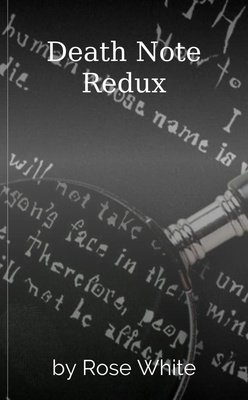 Death Note Redux by Rose White