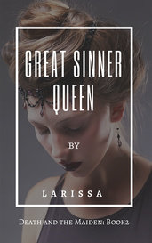 Great Sinner Queen (Death and the Maiden: Book 2) by Larissa