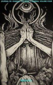 JOURNAL DE-DIABOLI: THE DEVIL'S JOURNAL VOLUME FOUR by Robert Alan Ryder