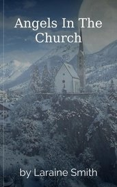 Angels In The Church by Laraine Smith