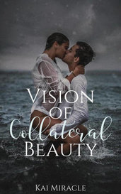 Vision of Collateral Beauty by Kai Miracle