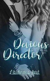 Devious Director by Libidinous Lust