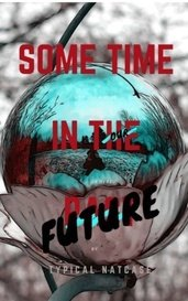 Some Time in the Future by Nat