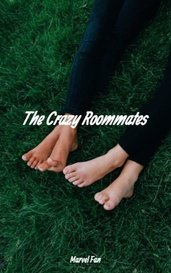 The Crazy Roommates by Marvel Fan